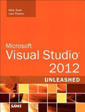 Microsoft Visual Studio 2012 Unleashed: Edition 2