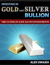 Investing in Gold and Silver Bullion: The Ultimate Safe Haven Investments - (Money, Business, Personal Finance, Investments, Stocks)