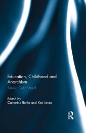 Education, Childhood and Anarchism: Talking Colin Ward