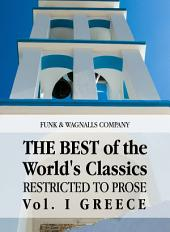 The Best of the World's Classics Restricted to prose: Volume I (of X) - Greece