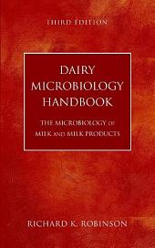 Dairy Microbiology Handbook: The Microbiology of Milk and Milk Products, Edition 3
