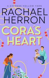 Cora's Heart: A Cypress Hollow Yarn