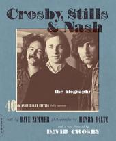 Crosby, Stills and Nash: The Biography