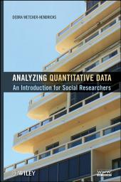 Analyzing Quantitative Data: An Introduction for Social Researchers