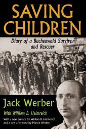 Saving Children: Diary of a Buchenwald Survivor and Rescuer