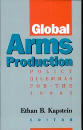 Global Arms Production: Policy Dilemmas for the 1990s