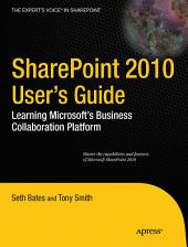 SharePoint 2010 User's Guide: Learning Microsoft's Business Collaboration Platform, Edition 3
