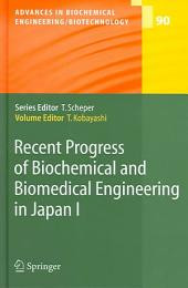 Recent Progress of Biochemical and Biomedical Engineering in Japan I