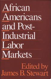 African Americans and Post-Industrial Labor Markets