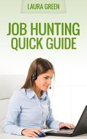 Job Hunting Quick Guide