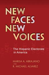 New Faces, New Voices: The Hispanic Electorate in America
