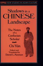 Shadows in a Chinese Landscape: The Notes of a Confucian Scholar