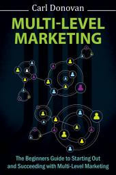 Multi-level Marketing: Starting Out and Succeeding With Multi-Level Marketing