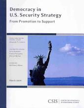 Democracy in U.S. Security Strategy: From Promotion to Support