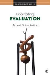 Facilitating Evaluation: Principles in Practice