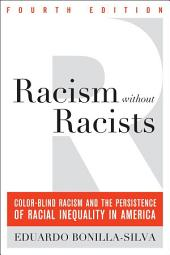 Racism without Racists: Color-Blind Racism and the Persistence of Racial Inequality in America, Edition 4