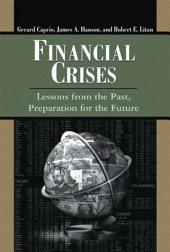 Financial Crises: Lessons from the Past, Preparation for the Future