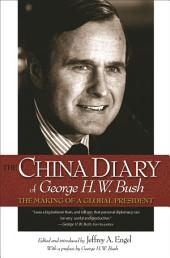 The China Diary of George H. W. Bush: The Making of a Global President