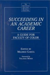 Succeeding in an Academic Career: A Guide for Faculty of Color