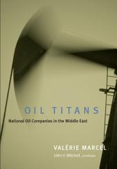 Oil Titans: National Oil Companies in the Middle East