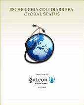 Escherichia coli Diarrhea: Global Status: 2017 edition