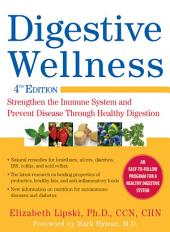 Digestive Wellness: Strengthen the Immune System and Prevent Disease Through Healthy Digestion, Fourth Edition: Edition 4
