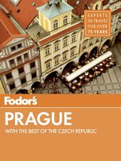 Fodor's Prague: with the Best of the Czech Republic