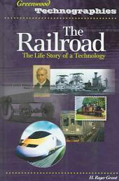 The Railroad: The Life Story of a Technology