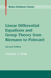 Linear Differential Equations and Group Theory from Riemann to Poincare: Edition 2