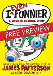 I Even Funnier - FREE PREVIEW EDITION (The First 13 Chapters): A Middle School Story