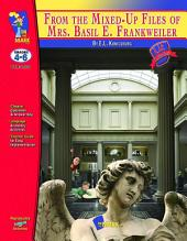 From the Mixed Up Files of Mrs. Basil E. Frankweiler Lit Link Gr. 4-6