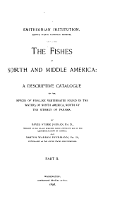 The Fishes of North and Middle America: A Descriptive Catalog of Fish-like Vertebrates Found in the Waters on North America, North of the Isthmus of Panama, Part 2
