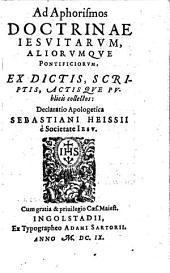Ad aphorismos Jesuitarum ... declaratio apologetica ...