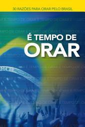 É tempo de orar: 30 razões para orar pelo Brasil
