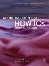 Adobe InDesign CS4 How-Tos: 100 Essential Techniques