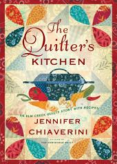 The Quilter's Kitchen: An Elm Creek Quilts Novel with Recipes