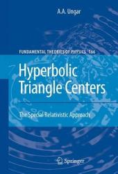 Hyperbolic Triangle Centers: The Special Relativistic Approach