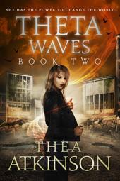 Theta Waves book 2: new adult dystopian romance