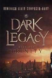 Dark Legacy: Book I - Trinity