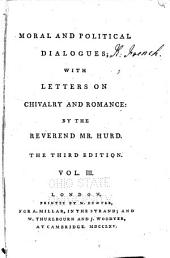 Dialogues VII, VIII. On the uses of foreign travel. Lord Shaftesbury, Mr. Locke. Letters on chivalry and romance: serving to illustrate passages in the third dialogue