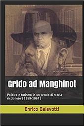 Grido ad Manghinot. Politica e Turismo a Riccione (1859-1967)