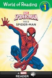 World of Reading Spiderman: This is Spider-Man: A Marvel Read Along (Level 1)