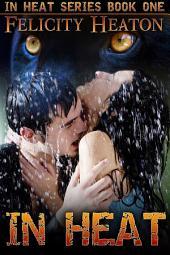 In Heat: In Heat Shape-shifter Romance Series Book 1