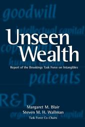 Unseen Wealth: Report of the Brookings Task Force on Intangibles