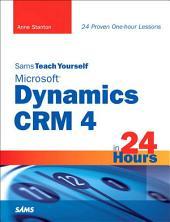Sams Teach Yourself Microsoft Dynamics CRM 4 in 24 Hours