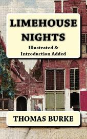 Limehouse Nights: [Illustrated & Introduction Added]