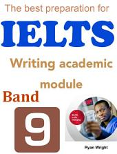 The best preparation for IELTS:Writing academic module band 9