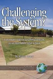 Challenging the System?: A Dramatic Tale of Neoliberal Reform in an Australian High School