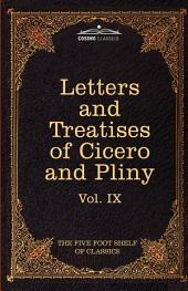 Letters of Marcus Tullius Cicero with His Treatises on Friendship and Old Age: Letters of Pliny the Younger