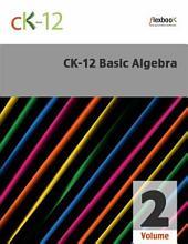 CK-12 Basic Algebra, Volume 2 Of 2